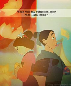 It's funny how Mulan takes on a completely girly then manly outfit but finds her real self in between the two.