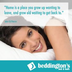 Home is a place you grow up wanting to leave, and grow old waiting to get back to. Bed & Bath, Where The Heart Is, Are You Happy, Growing Up, Waiting, Bedding, House Styles, Quotes, Home