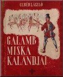 Geréb László   Galamb Miska kalandjai  Szépirodalom, népköltészet/Klasszikus magyar irodalom Baseball Cards