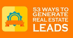 Wondering how to generate real estate leads quickly? These 53 ways will give you all the know how you need to grow your business today.