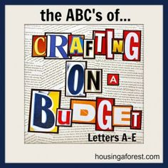 ABC's of Crafting on a Budget...Letters A-E (Day 1)