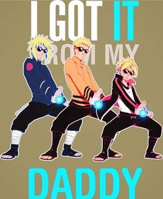 "I just love this so much. ""Tell me where you got that jutsu from""... ""I got it from my daddy!"""