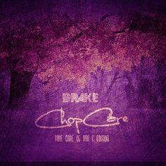 Drake - ChopCare {Take Care OG RON C Edition} ( Mixtape Download)