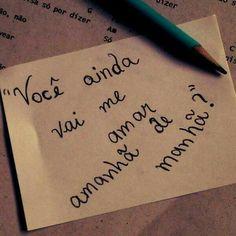 Hoje, amanhã e depois de amanhã pra sempre...