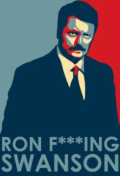 if I were a man, and could choose, I'd be ron swanson.