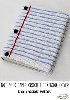Crochet this easy text book cover that looks like notebook paper! Free crochet pattern for school