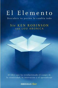 El elemento: Descubrir tu pasión lo cambia todo (CLAVE) de Ken Robinson, http://www.amazon.es/dp/8499083900/ref=cm_sw_r_pi_dp_uDN7sb0E8JWDS