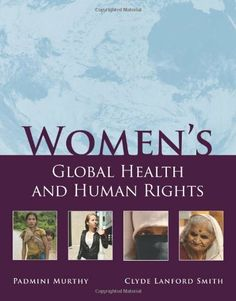 Women's Global Health and Human Rights by Padmini Murthy. Save 25 Off!. $84.02. Publication: April 1, 2009. Edition - 1. Publisher: Jones & Bartlett Publishers; 1 edition (April 1, 2009)