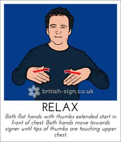 Sign of the Day - RELAX. British Sign Language daily signsLearn British Sign Language – BSL & Fingerspelling Info and Resources English Sign Language, Sign Language Phrases, Sign Language Alphabet, Sign Language Interpreter, Learn Sign Language, American Sign Language, Learn Bsl, Learn To Sign, Deaf Sign