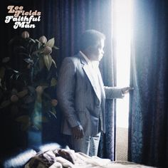 Lee Fields and the Expressions: Faithful Man