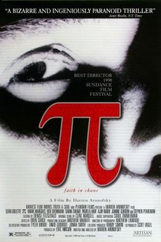 Pi (1998) A paranoid mathematician searches for a key number that will unlock the universal patterns found in nature. Sean Gullette, Mark Margolis, Ben Shenkman...horror