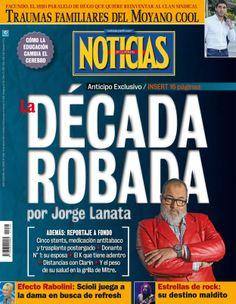 La década robada, por Jorge Lanata, en la tapa de revista Noticias que sale esta noche.