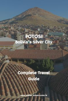 Learn everything to do in Potosi, including an in depth guide detailing our experiences in the famous Cerro Rico mines. #bolivia #potosi #cerrorico #cerroricomines #backpacking #southamerica #traveling #alphaadventures Silver City, Bolivia, South America, Backpacking, Travel Guide, Traveling, Tours, Adventure, World