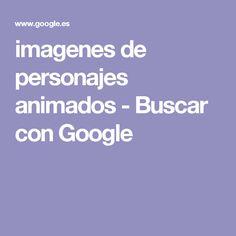 imagenes de personajes animados - Buscar con Google