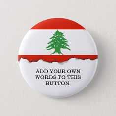 Shop Flag of Lebanon Pinback Button created by HappyPlanetShop. Lebanon Flag, Beirut Lebanon, Wedding Invitation Wording, Invitation Cards, National Flag, Custom Buttons, Flags, Art For Kids, Wedding Gifts