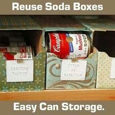 Reuse the  boxes that soda pop comes in... great storage for cans!