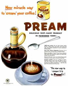 Pream for your coffee.