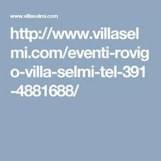 http://www.villaselmi.com/eventi-rovigo-villa-selmi-tel-391-4881688/
