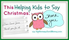 This Christmas, click over to Hip Homeschool Moms to learn about fun and non-labor intensive ways of helping kids say thank you for their gifts!
