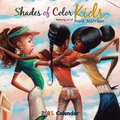 Shades of Color Kids by Frank Morrison African American Calendar Black Children's Books, Books By Black Authors, Black Art Painting, Black Artwork, Black Girl Art, Black Women Art, African American Books, The Body Book, Livres