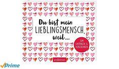 Du bist mein Lieblingsmensch, weil ... - Werbung #Geschenk #Geschenkidee #Liebesbuch #Lieblingsmensch #Valentinstag #Liebe