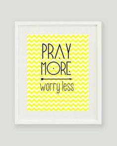 Pray More Worry Less 8x10 DIGITAL Print by ohlovelydaydesign, $4.00