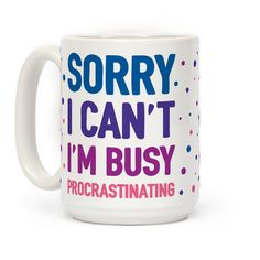 Sorry I Can't I'm Busy Procrastinating | T-Shirts, Tank Tops, Sweatshirts and Hoodies | HUMAN