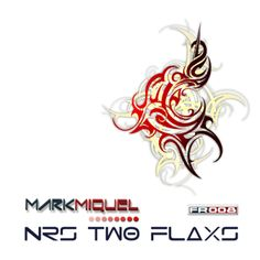 NRS 2 FLAXS Artist: Mark Miquel Title: NRS 2 Flaxs Ref: FR - 008 Date: 10-17-2014 Genre: Trance Label: Flaximal Records Biography: Mark Miquel, born on 16 July 1974 in Gross Gerau in 1990 discovered ...