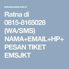 Ratna di 0815-8165028 (WA/SMS) NAMA+EMAIL+HP+PESAN TIKET EMSJKT