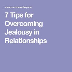7 Tips for Overcoming Jealousy in Relationships