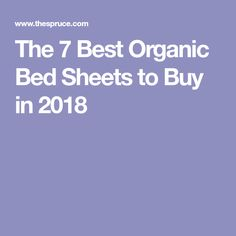 The 7 Best Organic Bed Sheets to Buy in 2018