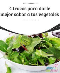 4 trucos para darle mejor sabor a tus vegetales   Te tenemos unos trucos sencillos pero muy eficaces que te ayudarán a darle mejor sabor a tus vegetales. Ponlos en práctica y ten una dieta más sana.
