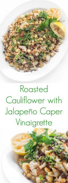 Cauliflower side dish with a tangy and slightly spicy lemon caper jalapeño vinaigrette.
