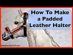 Breyer Halter Tutorial: How To Make a Padded Leather Halter for a Classic Breyer Horse - YouTube