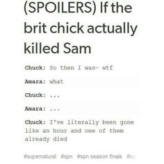 We know she didn't but still Tumblr Chuck Shurley Amara Supernatural>>> Hahhaa. IT HAS BEEN ONE HOUR can't you two stay alive for longer than a few days?!