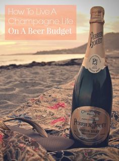 How to Live a Champagne Life On a Beer Budget