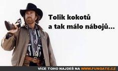 Tolik kokotů a tak. Chuck Norris, Funny Memes, Jokes, Hashtags, Humor, Sayings, People, Appliques, Rage