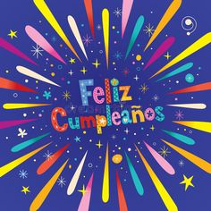 Photo about Feliz Cumpleanos - Happy Birthday in Spanish greeting card with burst explosion. Illustration of feliz, card, explosion - 91591339 Happy Birthday In French, Spanish Birthday Wishes, Happy Birthday Signs, Happy Birthday Greeting Card, Birthday Messages, Card Birthday, Anniversary Quotes Funny, Happy Anniversary Wishes, Birthday Greetings For Boyfriend