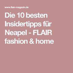 Die 10 besten Insidertipps für Neapel - FLAIR fashion & home