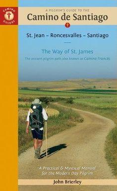 A Pilgrim's Guide to the Camino de Santiago: St. Jean - Roncesvalles - Santiago (Camino Guides)  Camino Guides