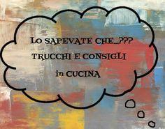 TRUCCHI e CONSIGLI in CUCINA (5)