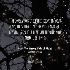 Read from the story The Wrong Side of Right by Aestrophilia (erica jane❀) with reads. The ones who notice the s. Silence Quotes, Poetry Quotes, Sad Quotes, Book Quotes, Life Quotes, Inspirational Quotes, Qoutes, Wattpad Quotes, Wattpad Books
