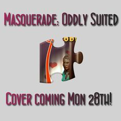 Here's a sneak peek of the cover for Masquerade: Oddly Suited, an IWSG anthology coming April 30th 2019. Stay tuned for the big reveal on Monday 28th Jan! #masqueradeoddlysuited #YA #romance #IWSG