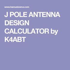 J POLE ANTENNA DESIGN CALCULATOR by K4ABT