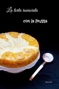 Dolci Gusti: cake rovesciata alla frutta