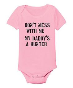 Another great find on #zulily! Pink 'My Daddy's a Hunter' Bodysuit - Infant by Country Casuals #zulilyfinds