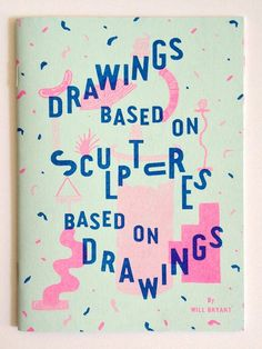 Drawings Based on Sculptures Based On Drawings, Tan & Loose Press, Poster S, Poster Layout, Book Layout, Typography Letters, Graphic Design Typography, Graphic Design Illustration, Graphic Prints, Digital Illustration, Art Zine