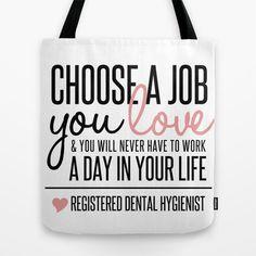 Choose a Job You Love - Registered Dental Hygienist Tote Bag