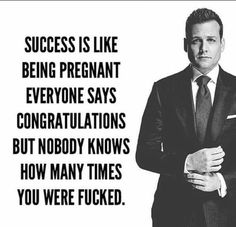 Succes is like being pregnant...