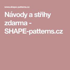 Návody a střihy zdarma - SHAPE-patterns.cz